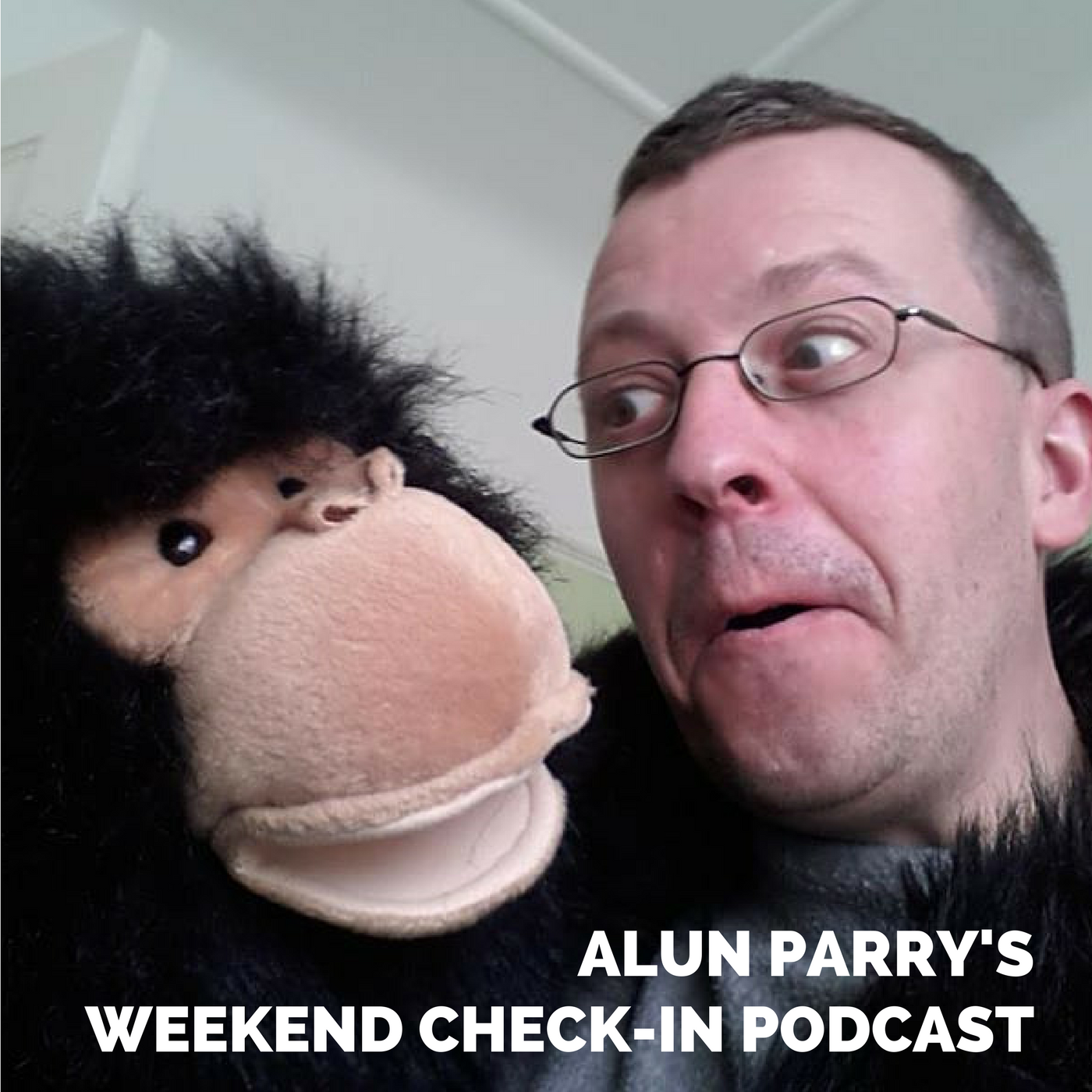 Alun Parry's Weekend Check In Podcast